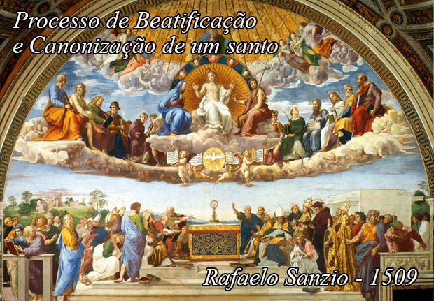 Como é um processo de Beatificação e Canonização de um Santo?