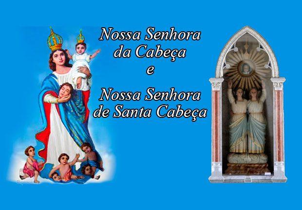 Nossa Senhora da Cabeça e Nossa Senhora de Santa Cabeça